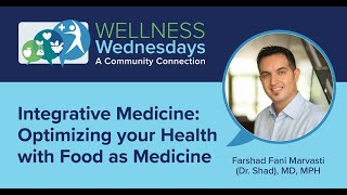 Integrative Medicine: Optimizing your Health with Food as Medicine and More