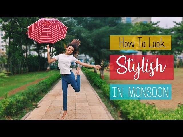 Top 10 Ways To Look Stylish In Monsoon | Monsoon Styling Tips 2018 | Shreeja Bagwe