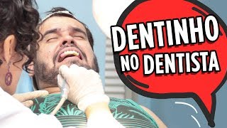 DENTINHO NO DENTISTA