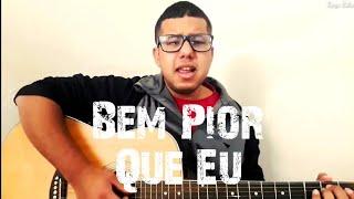 Baixar Marília Mendonça - Bem Pior Que Eu (Cover)