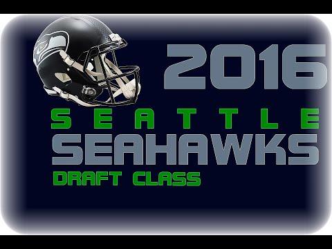 Seattle Seahawks 2016 Draft Class