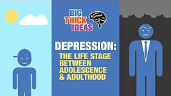 Depression: The Life Stage between Adolescence and Adulthood - Big Thick Ideas