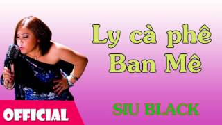 Ly Cà Phê Ban Mê - Siu Black [Official Audio]