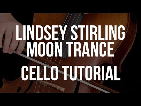 Cello Tutorial: Lindsey Stirling - Moon Trance