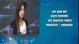 Lim Jung Hee | Black Diamond Ost Graceful Family Part 1 Lirik