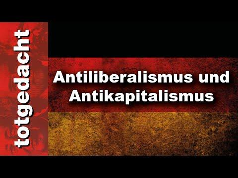 Antiliberalismus und Antikapitalismus (totgedacht 7.1)