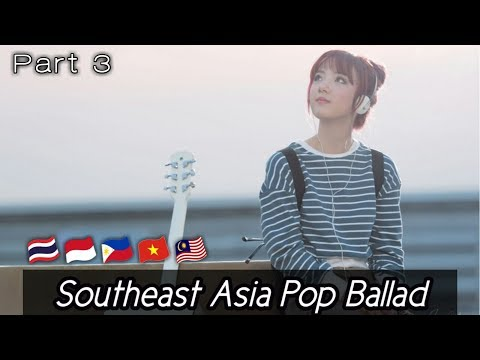 Southeast Asia Pop Ballad | Part 3