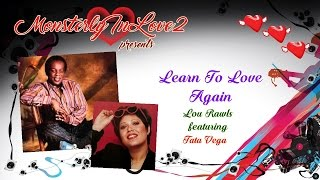 Lou Rawls featuring Tata Vega - Learn To Love Again
