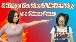 8 Things You Should Never Say to Chinese People - Chinese Culture