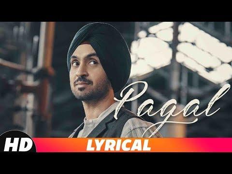 PAGAL (Lyrical Video) | Diljit Dosanjh | New Punjabi Songs 2018 | Latest Punjabi Songs 2018