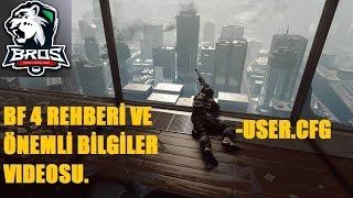 Battlefield 4 Rehber videosu, FPS arttırma ve User.cfg adına herşey bu videoda.