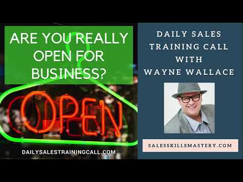 Are You Really Open For Business?  - Daily Sales Training Call