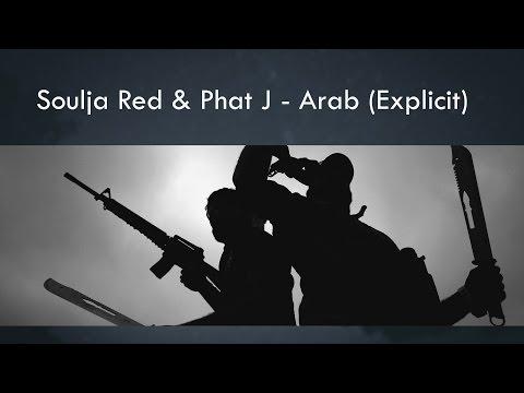 Soulja Red & Phat J - Arab (Explicit)