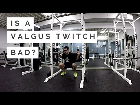 What is a Valgus Twitch? Is it bad?