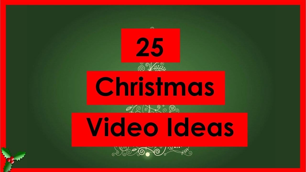 25 Christmas Video Ideas Vlogmas Youtube