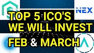 TOP 5 ICO'S WE ARE INVESTING IN FEBRUARY AND MARCH (2018) -  EPISODE 21