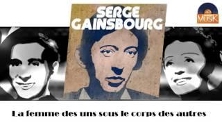 Serge Gainsbourg - La femme des uns sous le corps des autres (HD) Officiel Seniors Musik