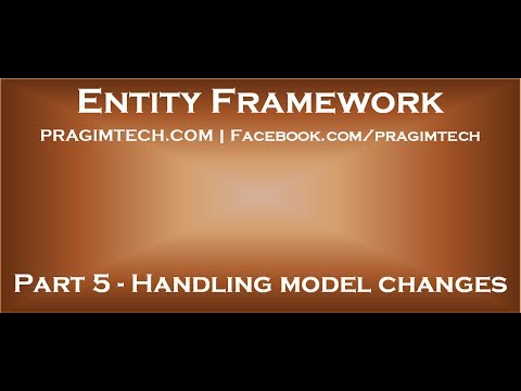 Part 5   How to handle model changes in entity framework