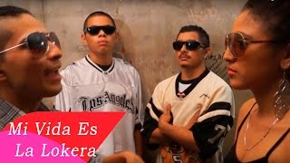 La Hermandad 128 - Mi vida es la lokera video official