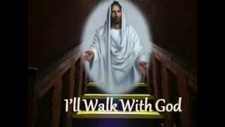 I'll walk with God - Sir Harry Secombe & Lyrics