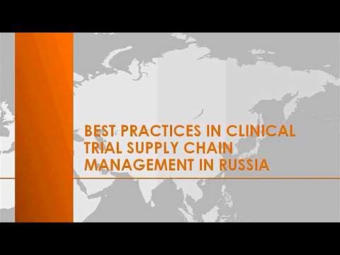 WEBINAR  Best practices in Clinical Trial Supply Chain Management in Russia