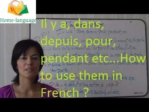 Il y a, dans, depuis, pour, pendant ? How to use them in French ?