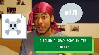I FOUND A DEAD BODY IN THE STREET! *STORYTIME*