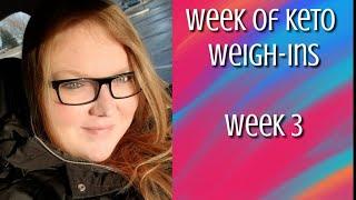Week of Weigh-ins on Keto | Week 3