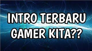 New Intro Gamer Kita!!!