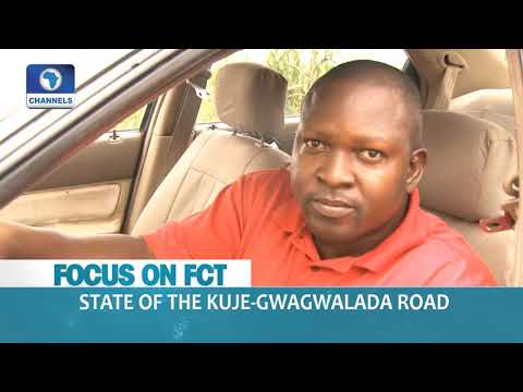 Focus On FCT State Of The Kuje-Gwagwalada Road  Dateline Abuja 