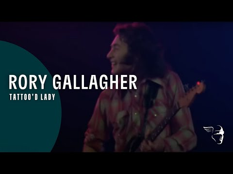 Rory Gallagher - Tattoo'd Lady (From