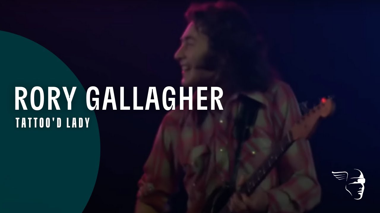 """Rory Gallagher - Tattoo'd Lady (From """"Irish Tour"""" DVD & Blu-Ray)"""