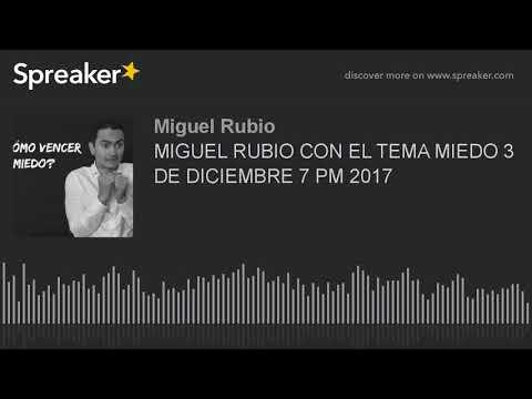 MIGUEL RUBIO CON EL TEMA MIEDO 3 DE DICIEMBRE 7 PM 2017 (part 1 of 4, made with Spreaker)