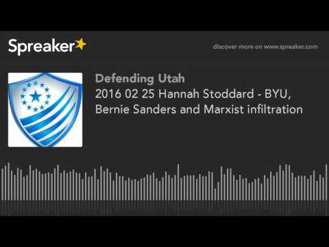 Hannah Stoddard - BYU, Bernie Sanders and Marxist infiltration
