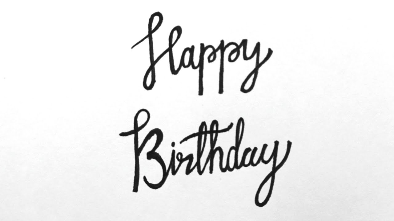 Happy Birthday Wishes Writing Style How To Write Happy Birthday In Cursive Lettering Youtube