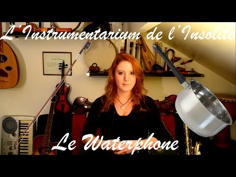 Le Waterphone - L'Instrumentarium de l'Insolite (English subtitles)