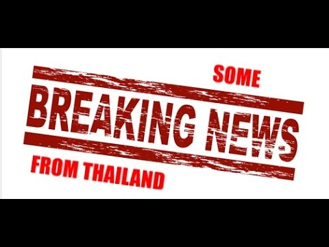 Breaking News from Thailand