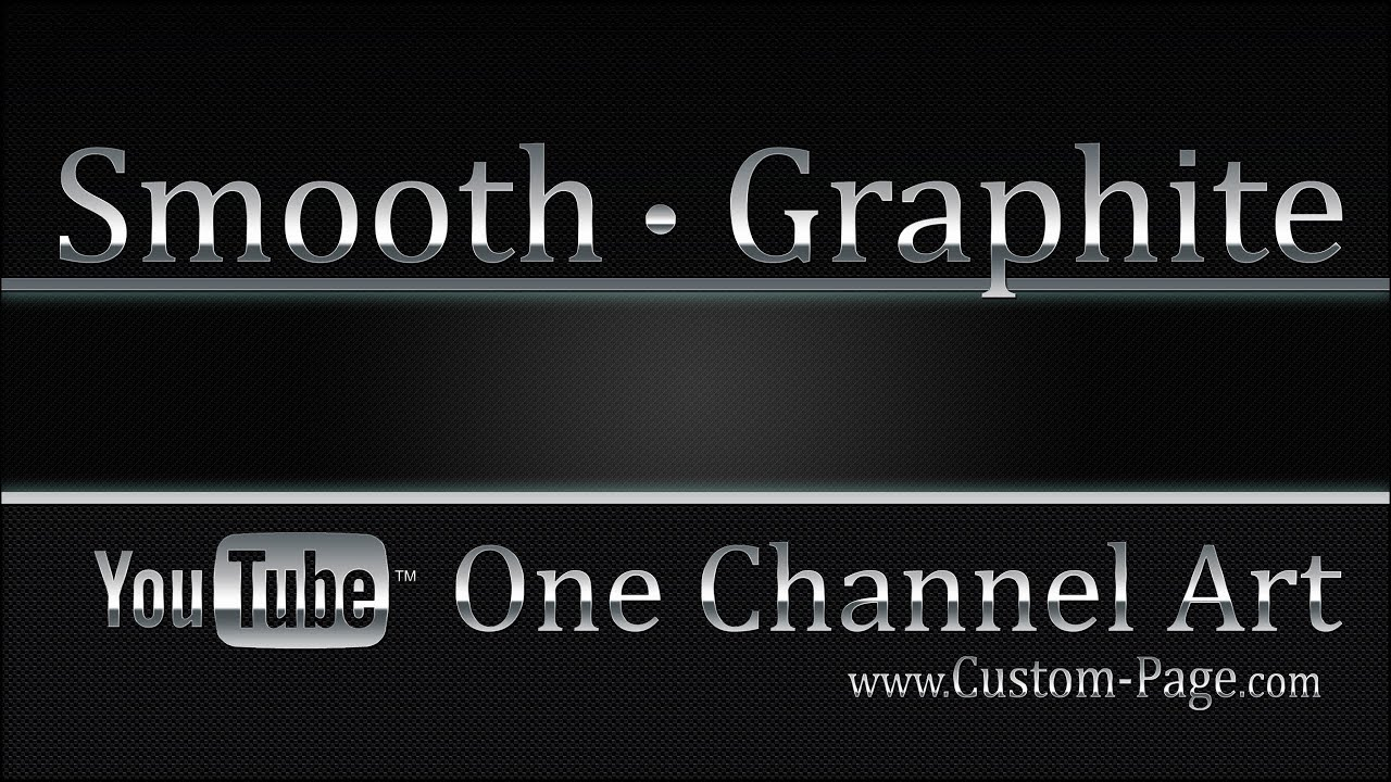 Smooth Graphite YouTube One Channel Art Template Photoshop PSD - YouTube
