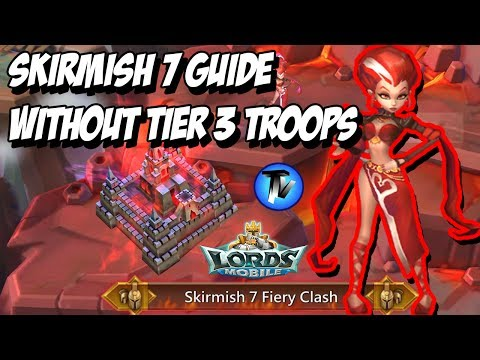 Lords Mobile - Skirmish 7 Fiery Clash Guide | Without Tier 3 Troops | Explained Strategy