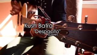 Video Despacito - Luis Fonsi, Daddy Yankee ft. Justin Bieber - Fingerstyle Guitar Cover by Kush Batra download MP3, 3GP, MP4, WEBM, AVI, FLV Juli 2018