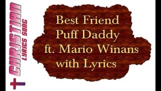 Puff Daddy Best Friend Lyrics - Christian Worship and Gospel Lyrics