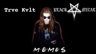 (Trve Kvlt) Black Metal Memes