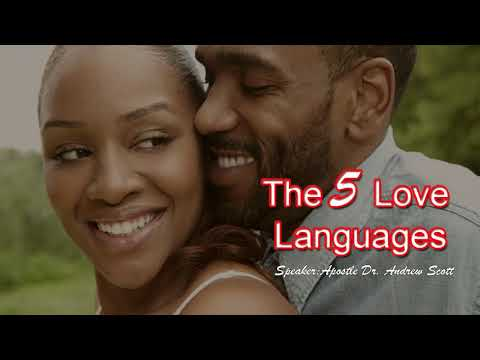 Apostle Andrew Scott - The 5 Love Languages ( Relationship Advice)