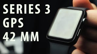 Apple Watch Series 3 GPS 42mm Review