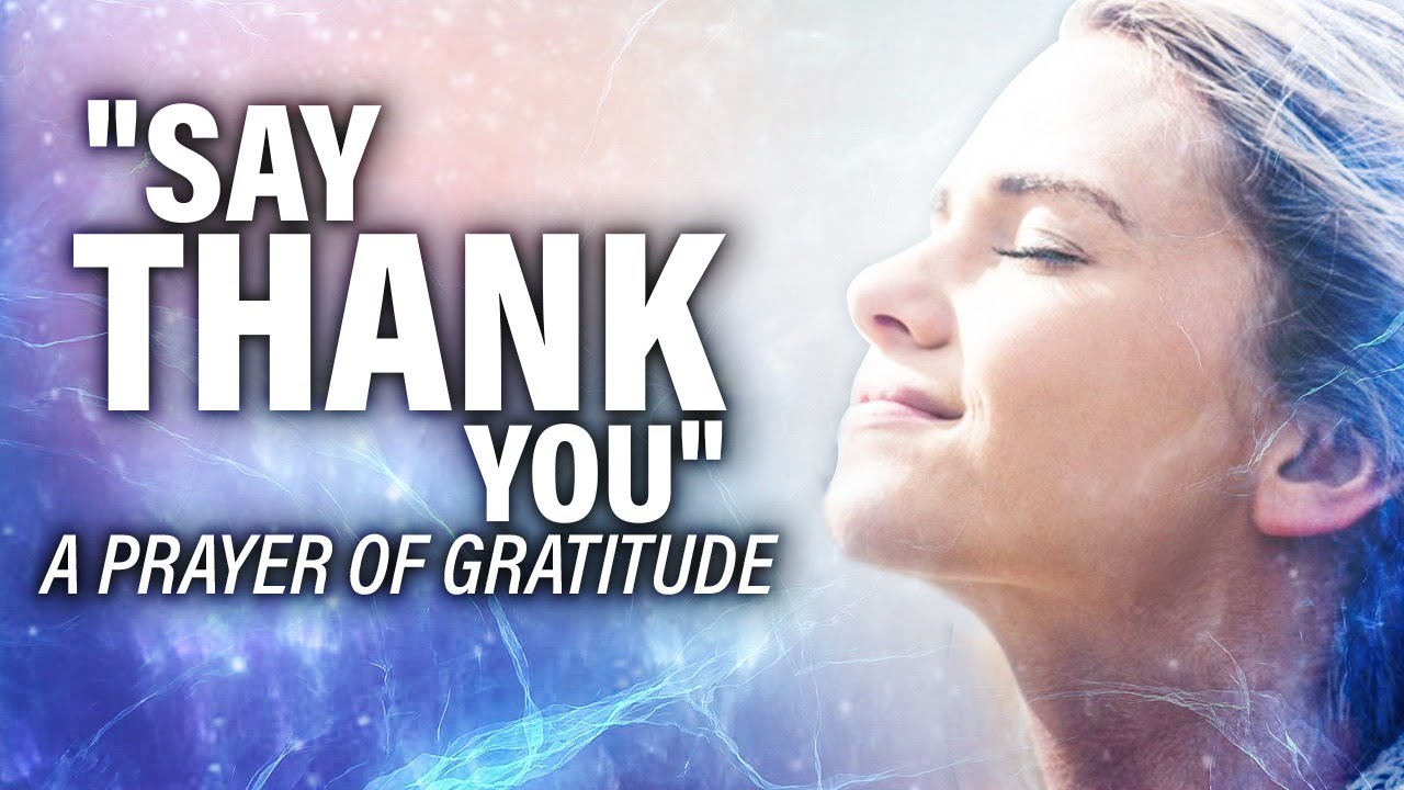 START EACH DAY WITH GRATITUDE | A Prayer To Thank God
