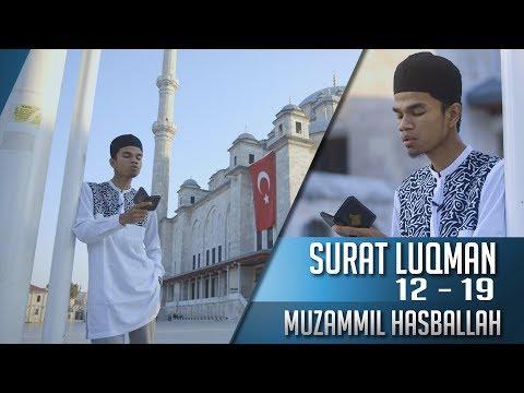 Goes To Turkey || Surat Luqman 12 - 19 || Muzammil Hasballah
