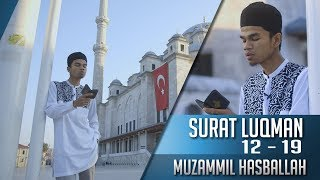 Goes To Turkey || Surat Luqman 12 - 19 || Muzammil Hasballah