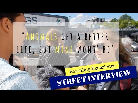 Earthling Experience Amsterdam - Street Interview - Animals get a better life, but mine won't be!