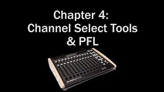 Chapter 4 : CL-12 Channel Select Tools & PFL