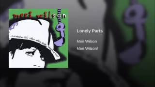 Meri Wilson - Lonely Parts